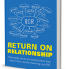 Return on Relationship by Ted Rubin and Kathryn Rose