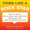 Think Like a Rock Star- Mack Collier